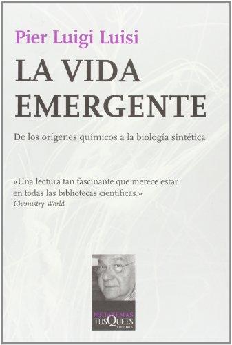 La vida emergente: De los orígenes químicos a la biología sintética (Metatemas) por Pier Luigi Luisi