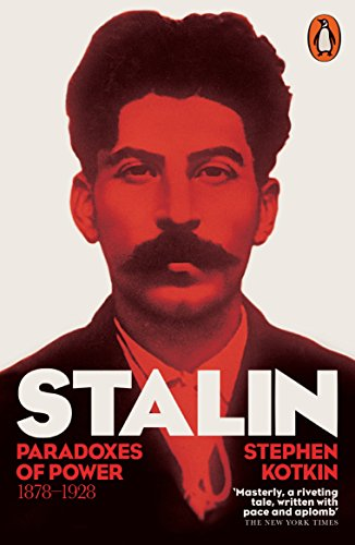 Stalin, Vol. I: Paradoxes of Power, 1878-1928 (English Edition)