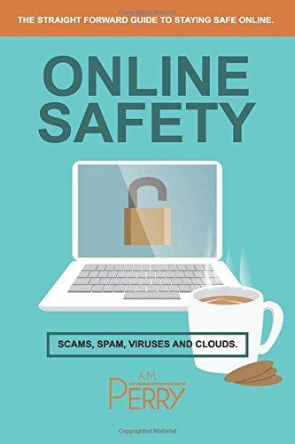 Online Safety: Scams, SPAM, Viru...