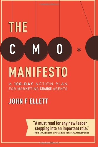 the-cmo-manifesto-a-100-day-action-plan-for-marketing-change-agents