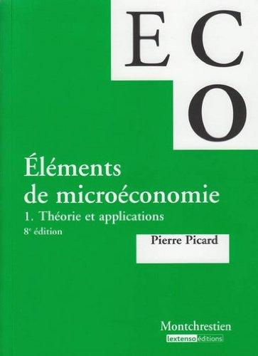 Eléments de microéconomie : Tome 1 : Théorie et applications