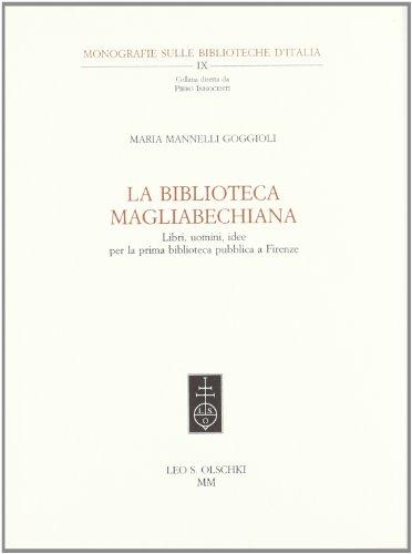 La Biblioteca magliabecchiana. Libri, uomini, idee per la prima biblioteca pubblica a Firenze (Collana di monogr. delle bibl. d'Italia) por Maria Mannelli Goggioli