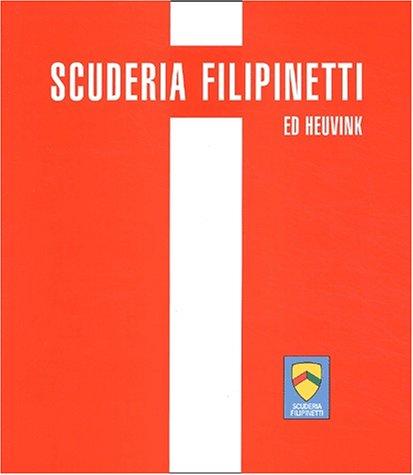 Scuderia Filipinetti. Histoire d'une écurie suisse