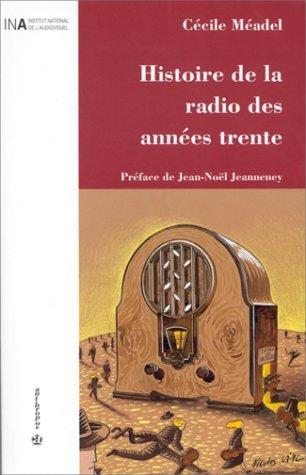 Histoire de la radio des années trente par Cécile Meadel (Broché)