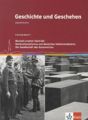 Geschichte und Geschehen - Oberstufe / Themenheft Wurzeln unserer Identität: Nationalsozialismus und deutsches Selbstverständnis. Die Gesellschaft des Kaiserreiches