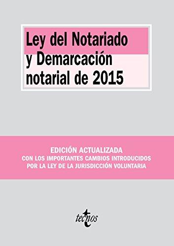 Ley del Notariado y Demarcación notarial de 2015 (Derecho - Biblioteca De Textos Legales) por Editorial Tecnos