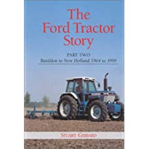 The Ford Tractor Story: Basildon to New Holland, 1964-99 Pt. 2