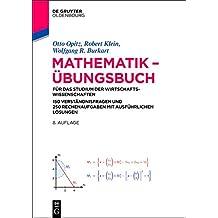 Mathematik – Übungsbuch: für das Studium der Wirtschaftswissenschaften. 150 Verständnisfragen und 250 Rechenaufgaben mit ausführlichen Lösungen