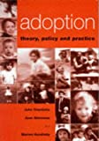 Adoption: Theory, Policy and Practice