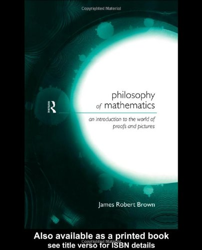 Philosophy of Mathematics: An Introduction to a World of Proofs and Pictures: An Introduction to the World of Proofs and Pictures (Philosophical Issues in Science)
