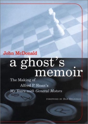 a-ghosts-memoir-the-making-of-alfred-p-sloans-my-years-with-general-motors