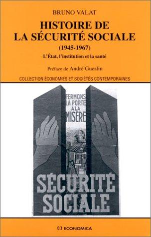 Histoire de la scurit sociale (1945-1967) : L'Etat, l'institution et la sant