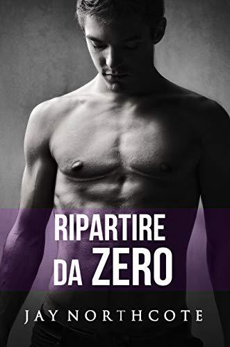 Ripartire da zero (Housemates Vol. 5) di [Northcote, Jay]