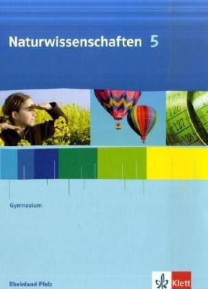 Naturwissenschaften 5 Gymnasium. Ausgabe Rheinland-Pfalz: Schülerbuch Klasse 5