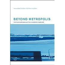 Beyond Metropolis: Eine Auseinandersetzung mit der verstädterten Landschaft