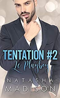 Tentation, tome 2 : Le Playboy par Natasha Madison
