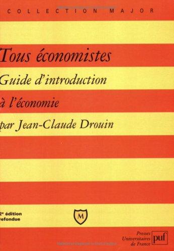 Tous économistes : Guide d'introduction à l'économie