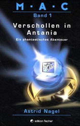 M.A.C.. Ein phantastisches Abenteuer / Verschollen in Antania (edition fischer)