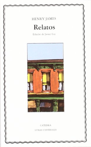 Relatos (Letras Universales) por Henry James