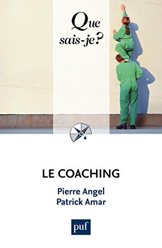 Le coaching: « Que sais-je ? » n° 3724 par Pierre Angel