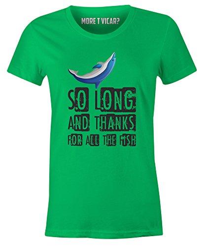 So lang und Dank für alle die Fische - Damen Douglas Adams Tramper Guide T Shirt Irisch Grün