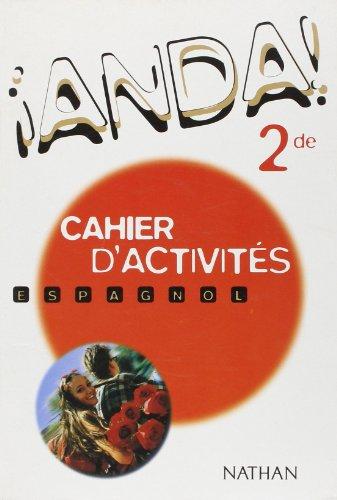 Espagnol 2nde Anda ! Cahier d'activités