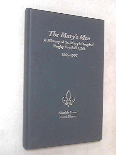 The Mary's Men: A History of St.Mary's Hospital Rugby Football Club 1865-1997 por Alasdair Fraser