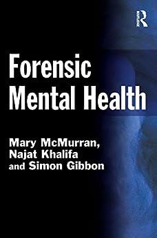 Forensic Mental Health par [McMurran, Mary, Khalifa, Najat, Gibbon, Simon]
