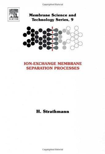 Ion-Exchange Membrane Separation Processes (Membrane Science and Technology)