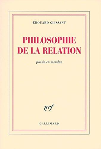 Philosophie de la Relation: Poésie en étendue par Édouard Glissant
