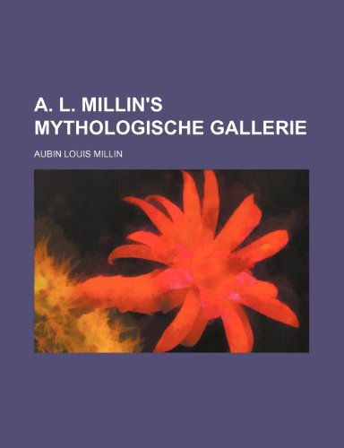 A. L. Millin's Mythologische Gallerie