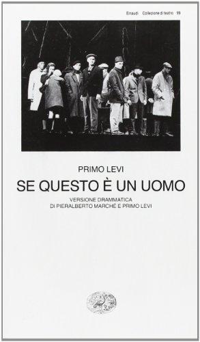 Se questo è un uomo. Versione drammatica di Pieralberto Marché e Primo Levi (Collezione di teatro)