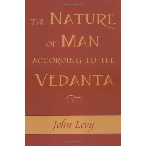 Nature of Man According to the Vedanta by John Levy (2004-09-01)
