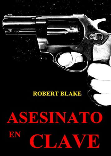 Asesinato en Clave: Novela histórica de aventuras, espionaje, intriga, suspense y misterio