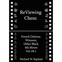 ReViewing Chess: French, Winawer, Other Black 4th Moves, Vol. 69.1 (English Edition)