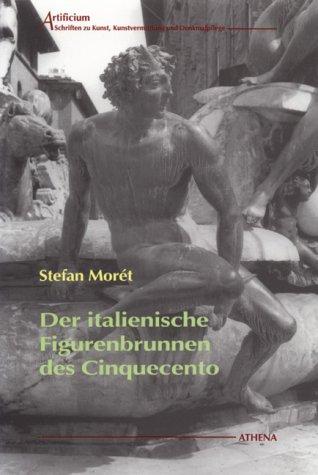 Der italienische Figurenbrunnen des Cinquecento (Artificium: Schriften zu Kunst und Kunstvermittlung, Band 10)