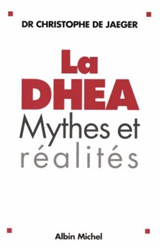 La DHEA : Mythes et réalités