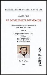 Le devisement du monde : Tome 3, L'empereur Khoubilai Khan