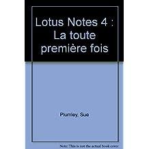 Lotus Notes 4 : La toute première fois