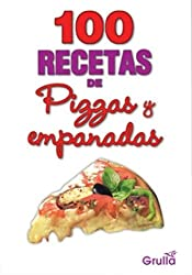 100 Recetas de Pizzas y Empanadas