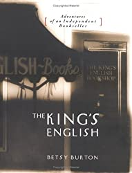The King's English, Adventures of an Independent Bookseller by Betsy Burton (2005-03-21)