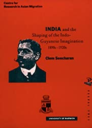 India and the Shaping of the Indo-Guyanese Imagination (Overseas South Asia)