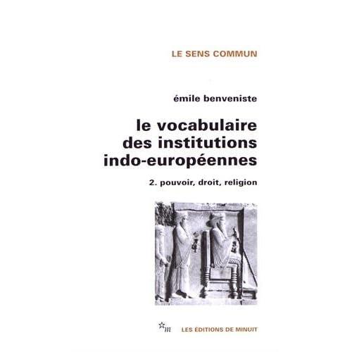 Le vocabulaire des institutions indo-européennes, tome 2 : Pouvoir, droit, religion