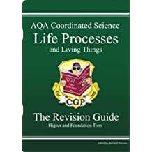 GCSE AQA Coordinated Science: Life Processes and Living Things Revision Guide