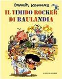 Il timido rocker di Baulandia. Ediz. illustrata