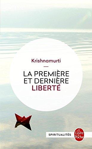 La Première et Dernière Liberté par Jiddu Krishnamurti