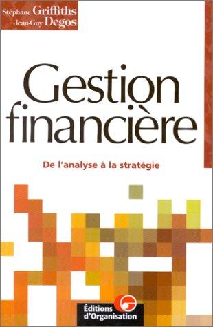 La gestion financière De l analyse a la strategie