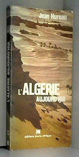 L'Algérie aujourd'hui par Jean HUREAU (Broché)