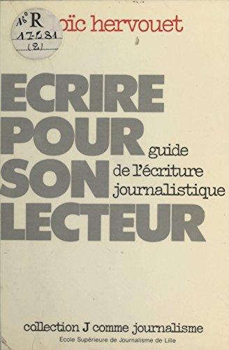 Écrire pour son lecteur : Guide de l'écriture journalistique