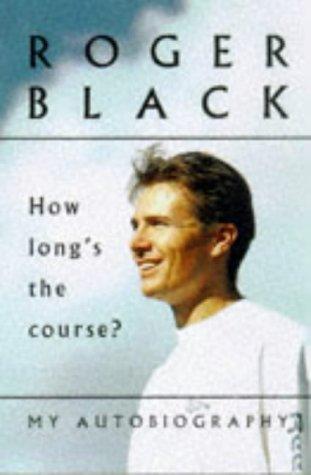 How Long's the Course? por Roger Black